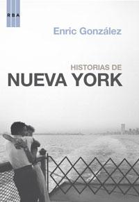 Portada de Historias de Nueva York, de Enric González. RBA, 2006